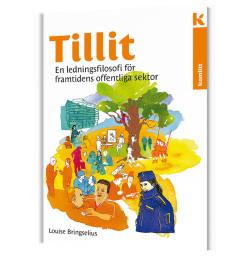 Tillit - En ledningsfilosofi för framtidens offentliga sektor