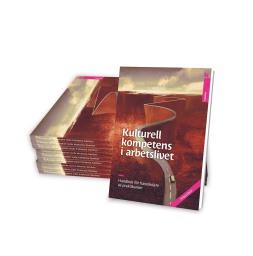 Kulturell kompetens i arbetslivet - handbok för handledare av praktikanter