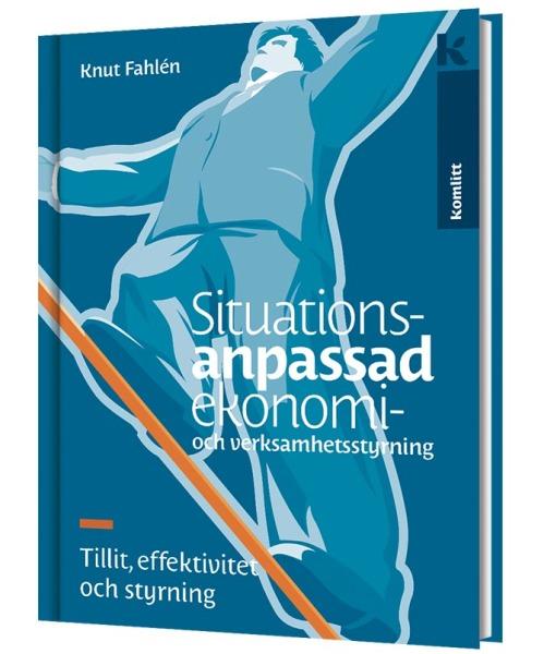 Situationsanpassad ekonomi- och verksamhetsstyrning - Tillit, effektivitet och styrning