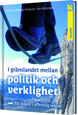I gränslandet mellan politik och verklighet - För ledare i offentlig sektor