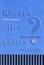 Bevara eller gallra 9