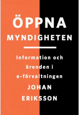 Öppna myndigheten: Information och ärenden i e-förvaltningen