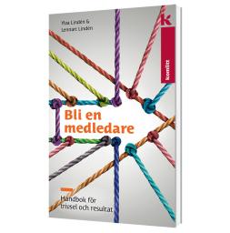 Bli en medledare <br>- Handbok för trivsel och resultat
